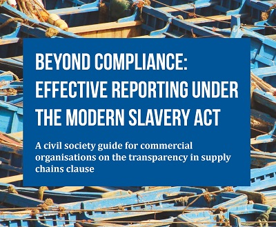 Beyond Compliance: Effective reporting under the Modern Slavery Act 2015
