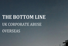 The Bottom Line: UK Corporate Abuse Overseas